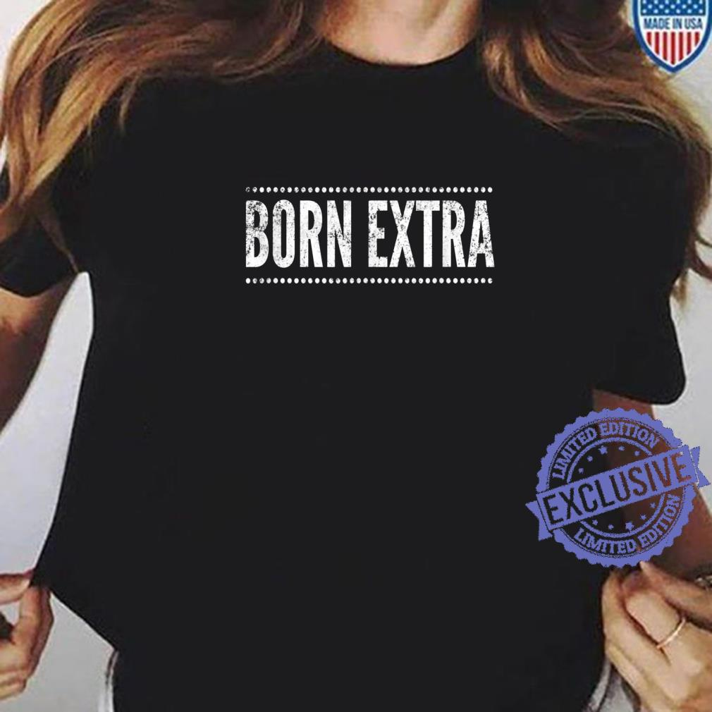 Born Extra, Distressed Look, By Yoray Shirt ladies tee