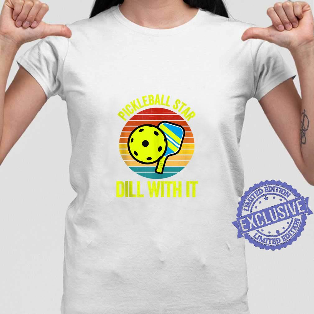 Dill With It Pickleball Apparel Pickle Ball Shirt Shirt ladies tee