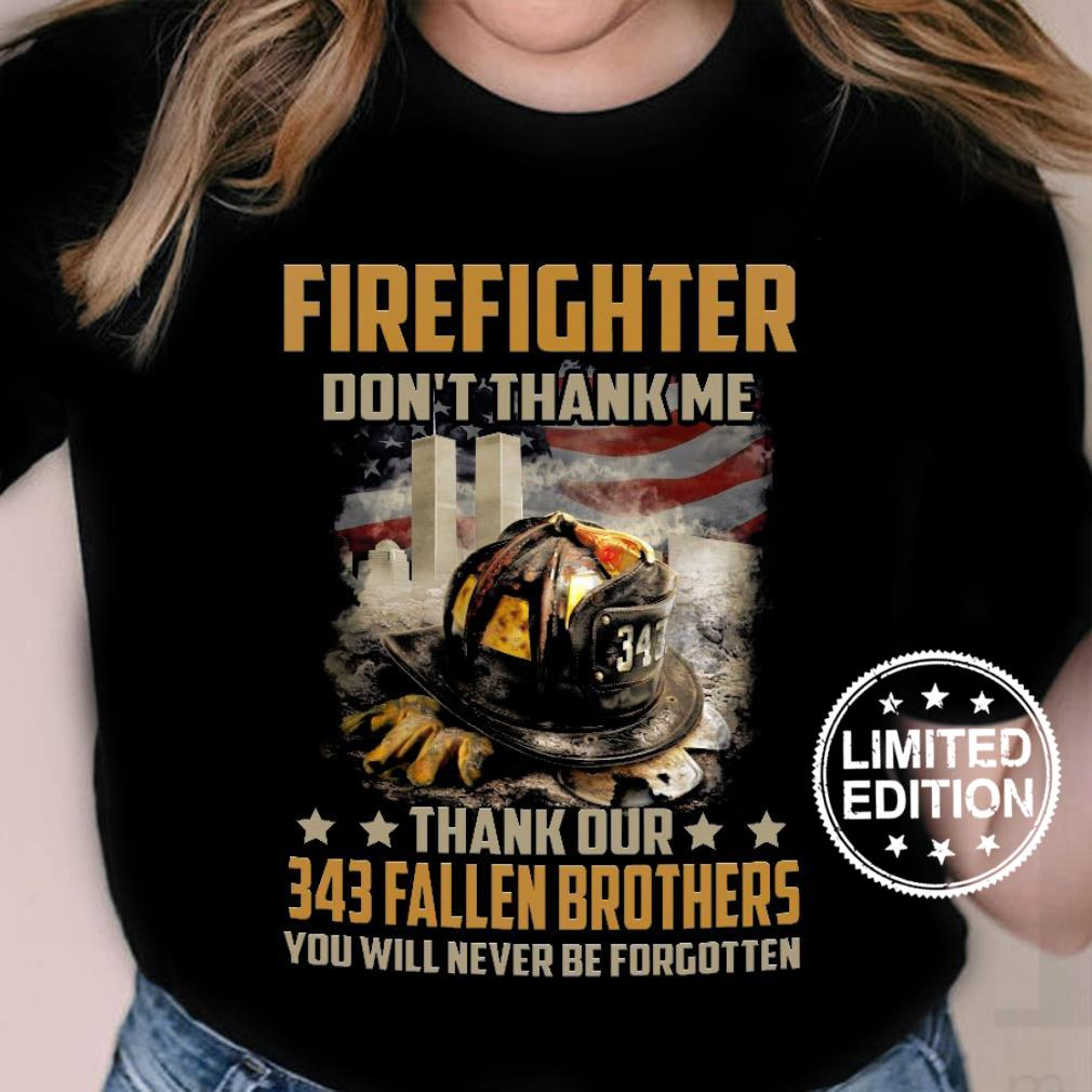 Firefighter don't thank me thank our 343 fallen brothers shirt ladies tee