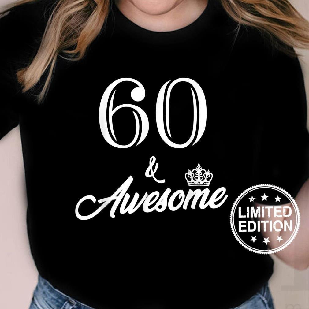 Funny Birthday 60 And Awesome Shirt ladies tee