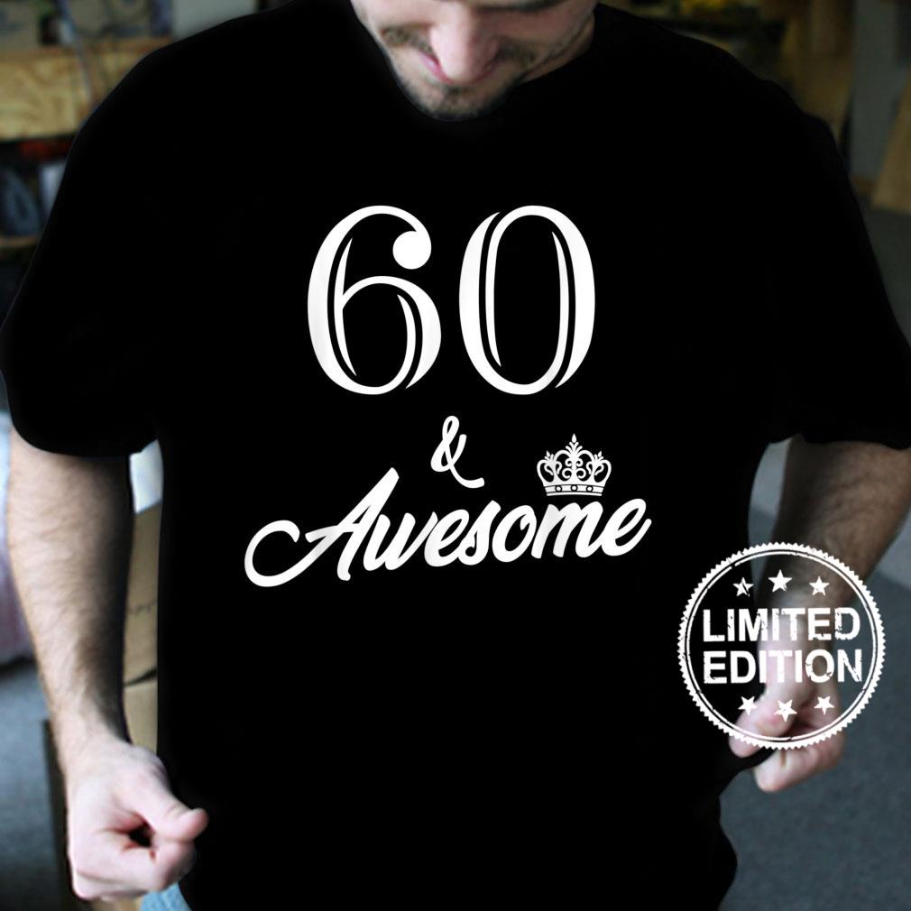 Funny Birthday 60 And Awesome Shirt