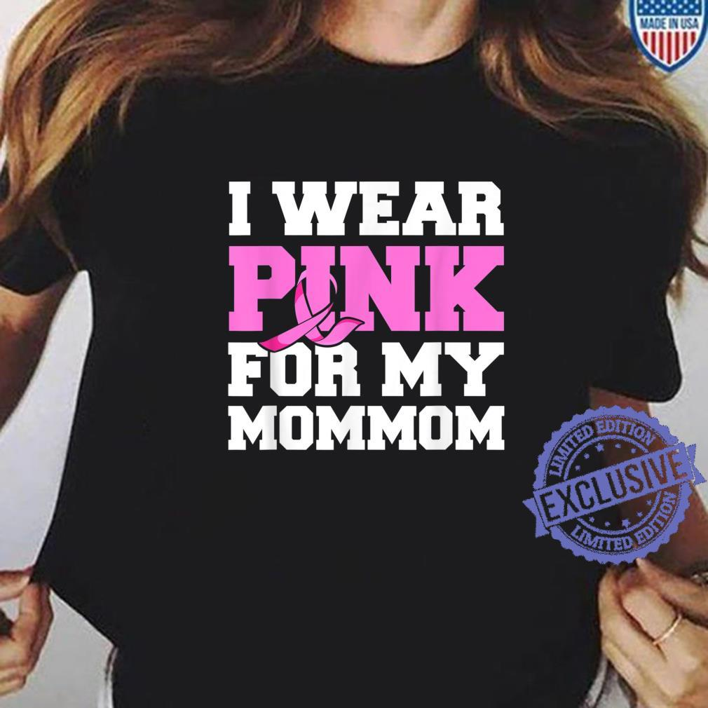 I Wear Pink For My Mommom Apparel, Breast Cancer Awareness Shirt ladies tee