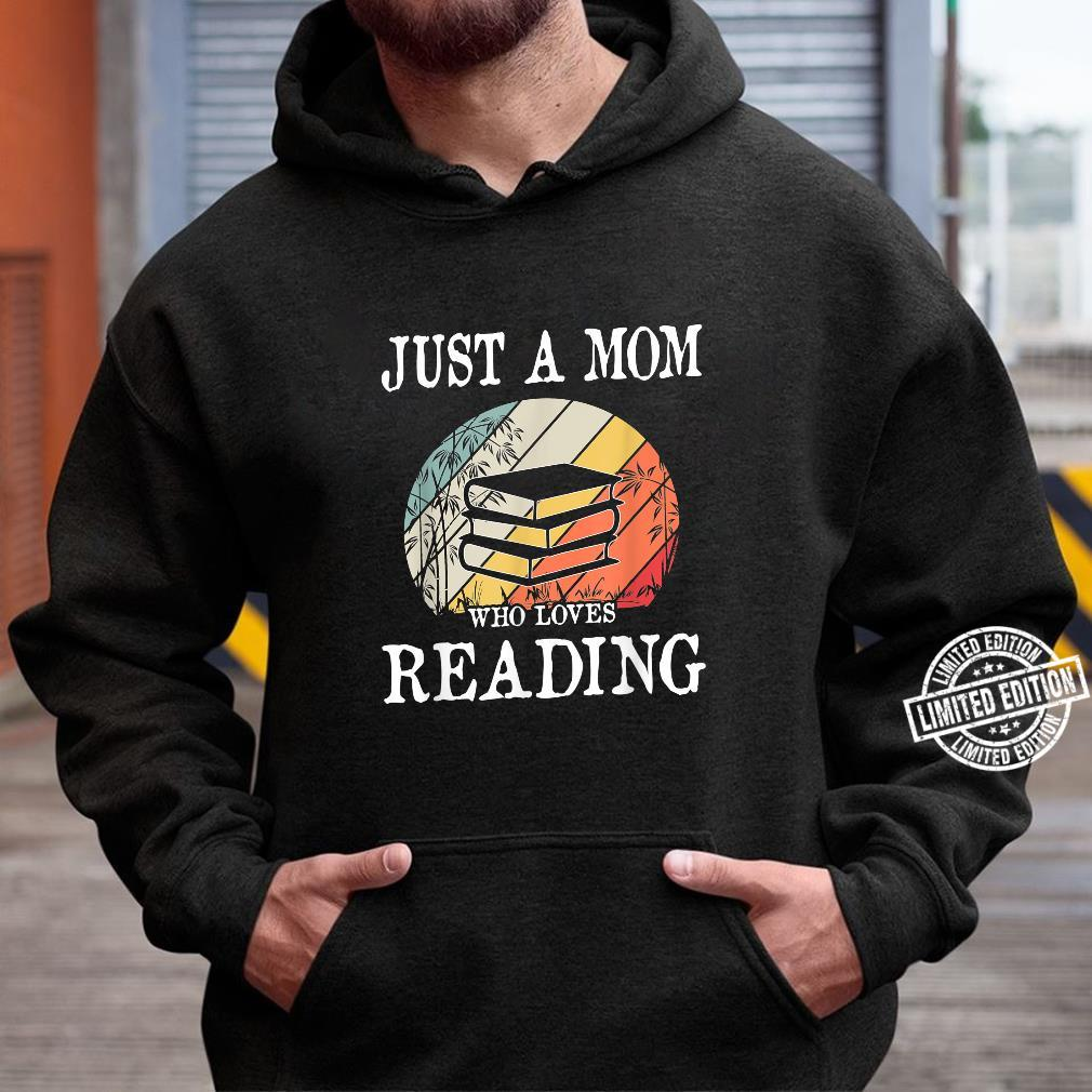 Just A Mom Who Loves Reading Shirt hoodie
