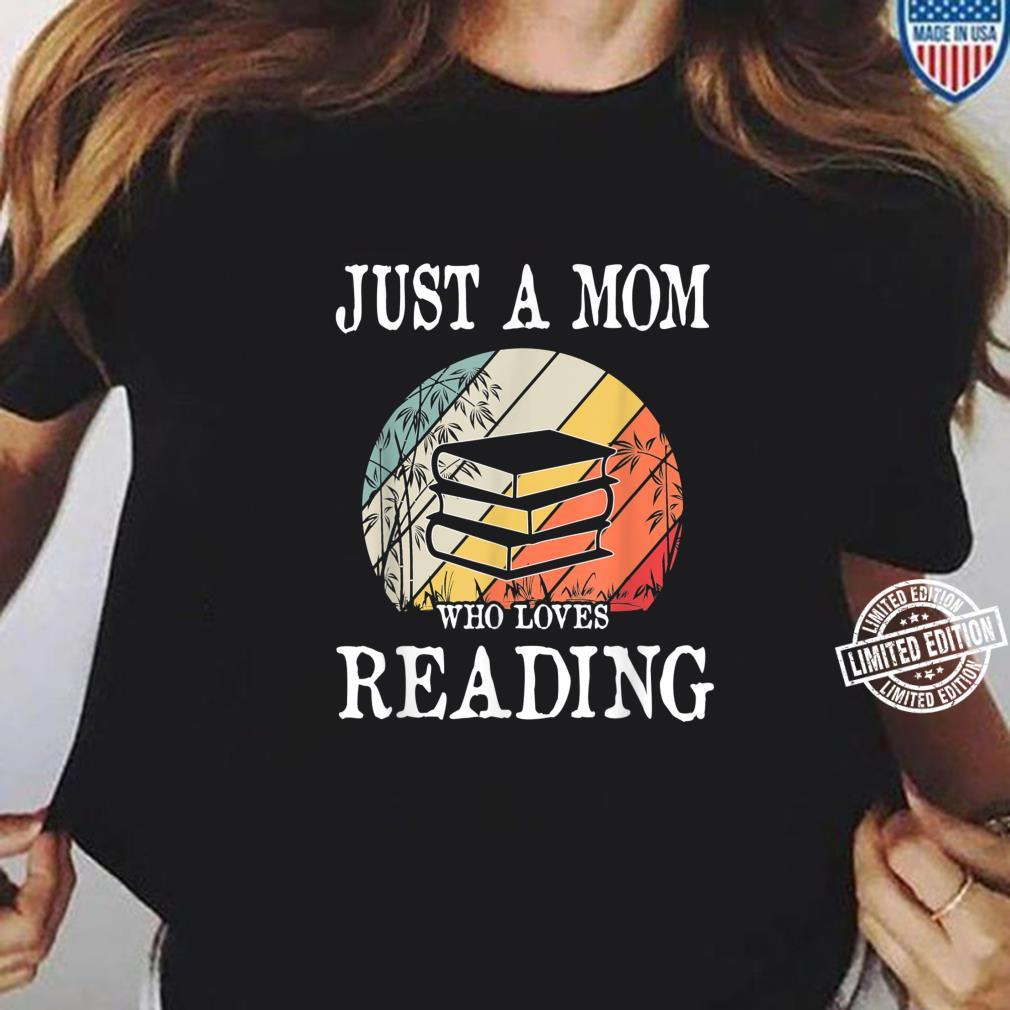 Just A Mom Who Loves Reading Shirt ladies tee