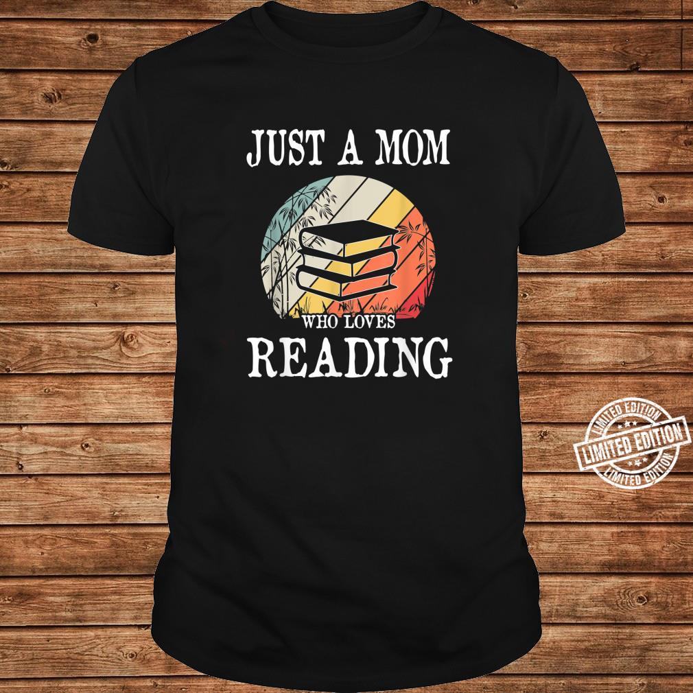 Just A Mom Who Loves Reading Shirt long sleeved