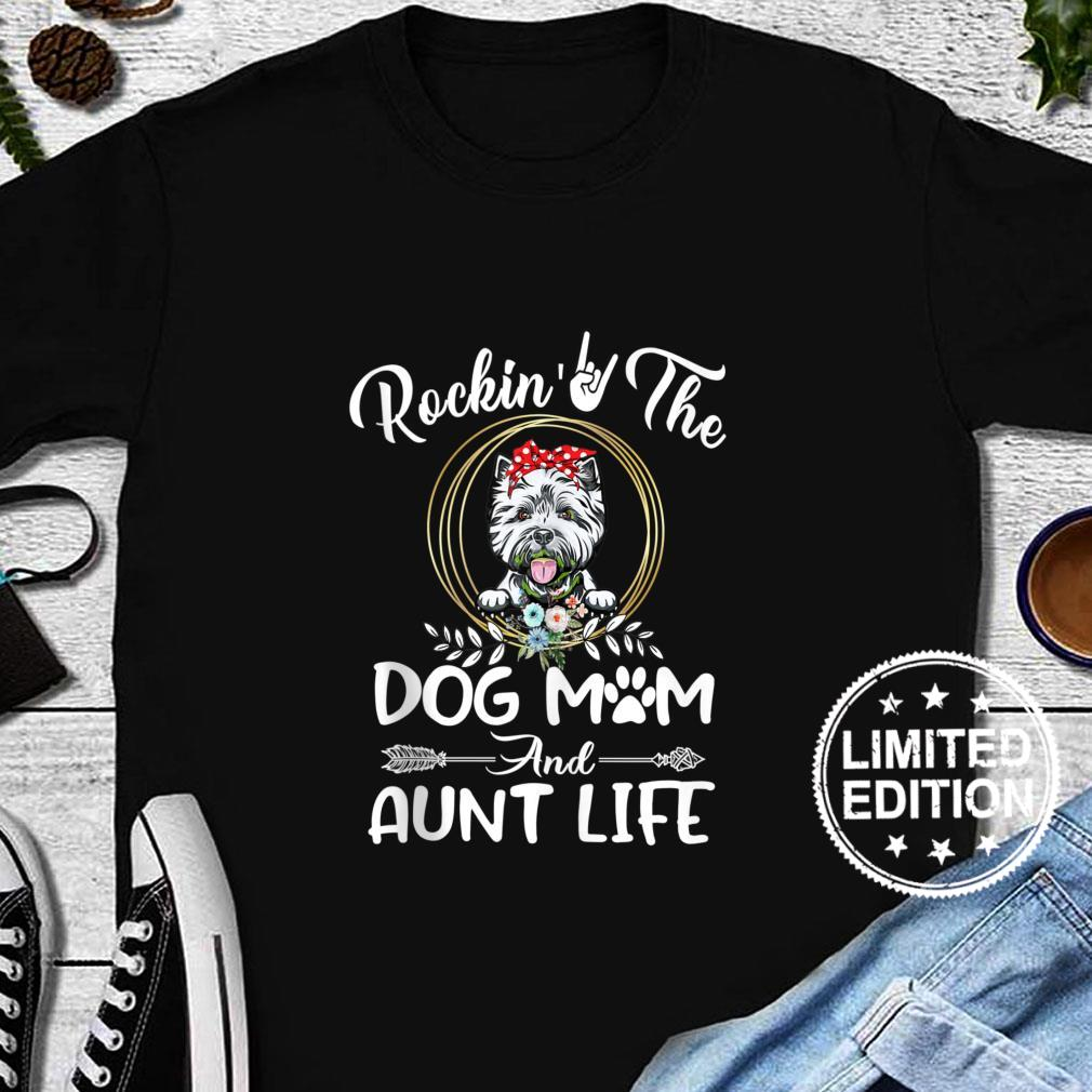Westie Rocking The Dog Mom and Aunt Life Mothers Day Shirt long sleeved