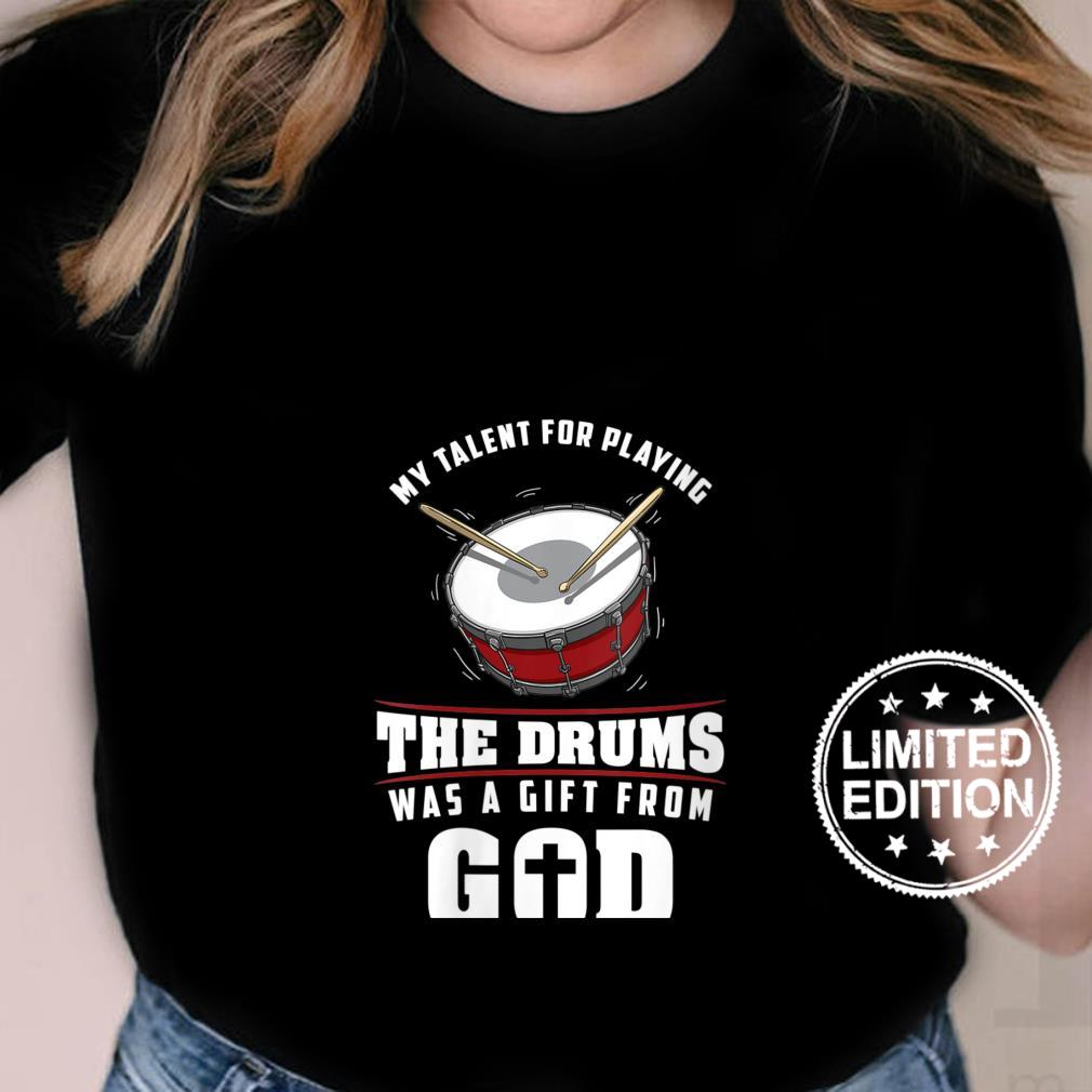 Womens My Talent For The Drums From God Christian Drummer Shirt ladies tee