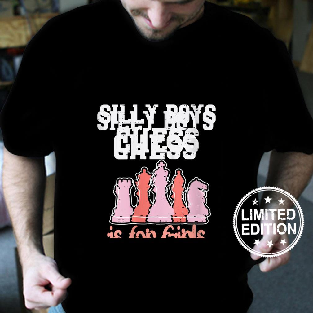 Womens Silly Boys Chess Is For Girls Player Master Shirt