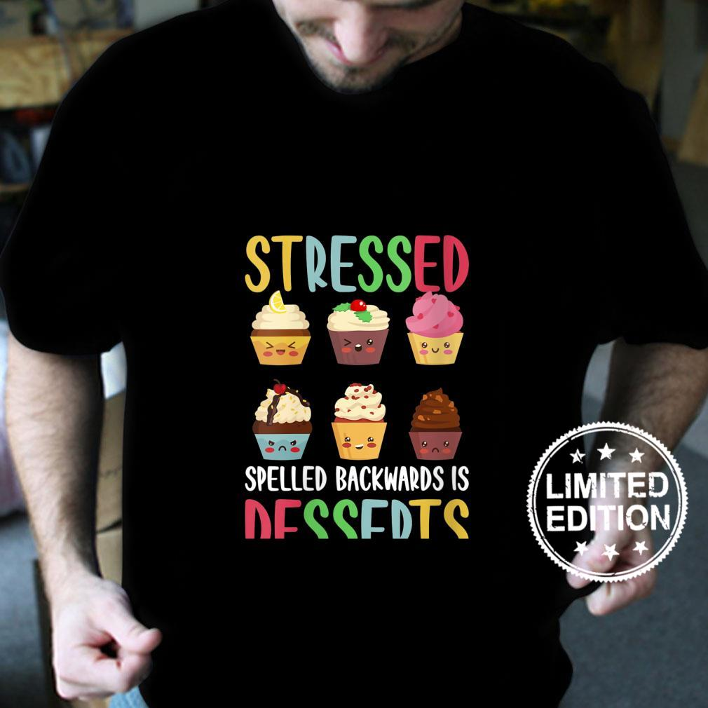 Womens Stressed Spelled Backwards Is Desserts Shirt