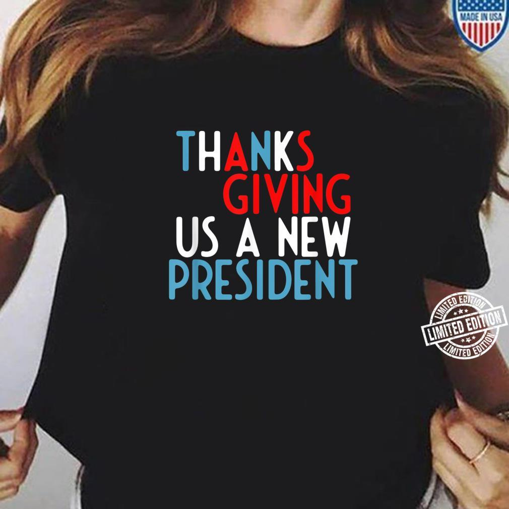 Thanks Giving Us A New President Thanksgiving Present Shirt ladies tee